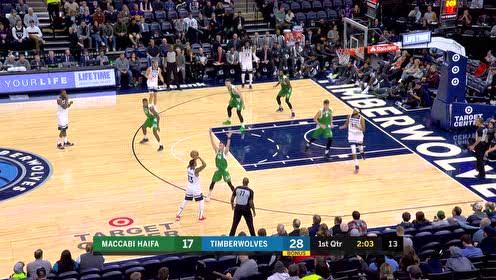 [回放]NBA季前赛:马卡比vs森林狼 第1节