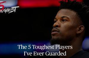 吉米-巴特勒亲笔长文:联盟里最难防守的五名球员